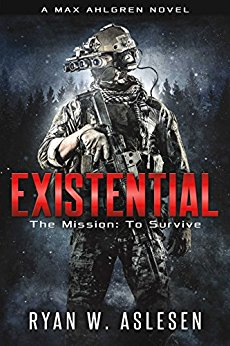 Existential: The Mission - To Survive by Ryan W. Aslesen
