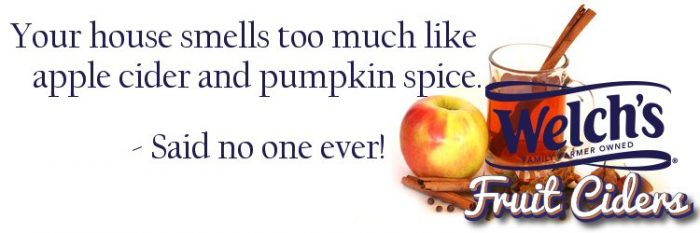 Your house smells too much like apple cider and pumpkin spice. Said no one ever!