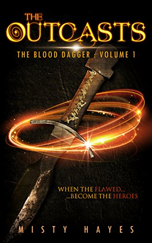 The Outcasts: The Blood Dagger: Volume 1 by Misty Hayes