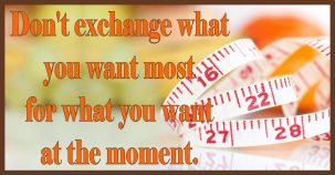 Weight Watchers Freestyle Journey Stay Motivated - Dont exchange what you want most for what you want at the moment