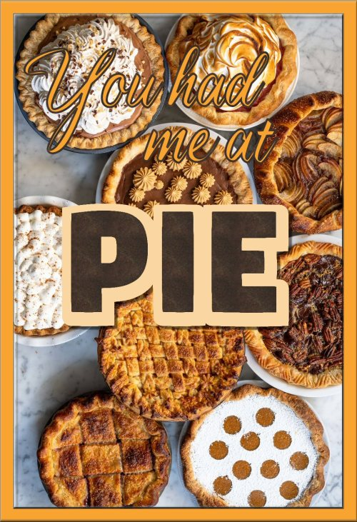 You had me at pie