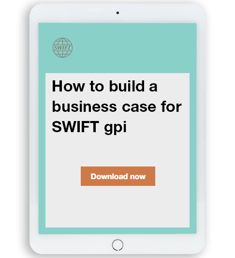 Ebook: How to build a business case for SWIFT gpi | SWIFT - The global provider of secure financial messaging services