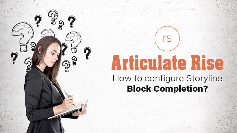 Articulate Rise: How to configure Storyline block completion