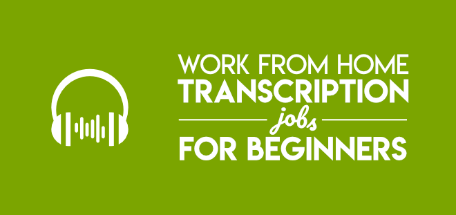 Transcription jobs from home no experience needed