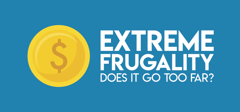 Extreme frugality: Does it go too far?