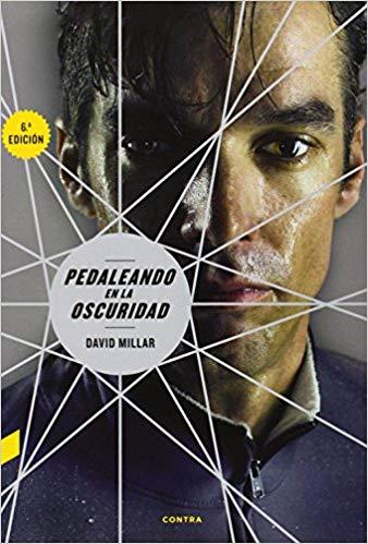 Pedaleando en la oscuridad David Millar libro