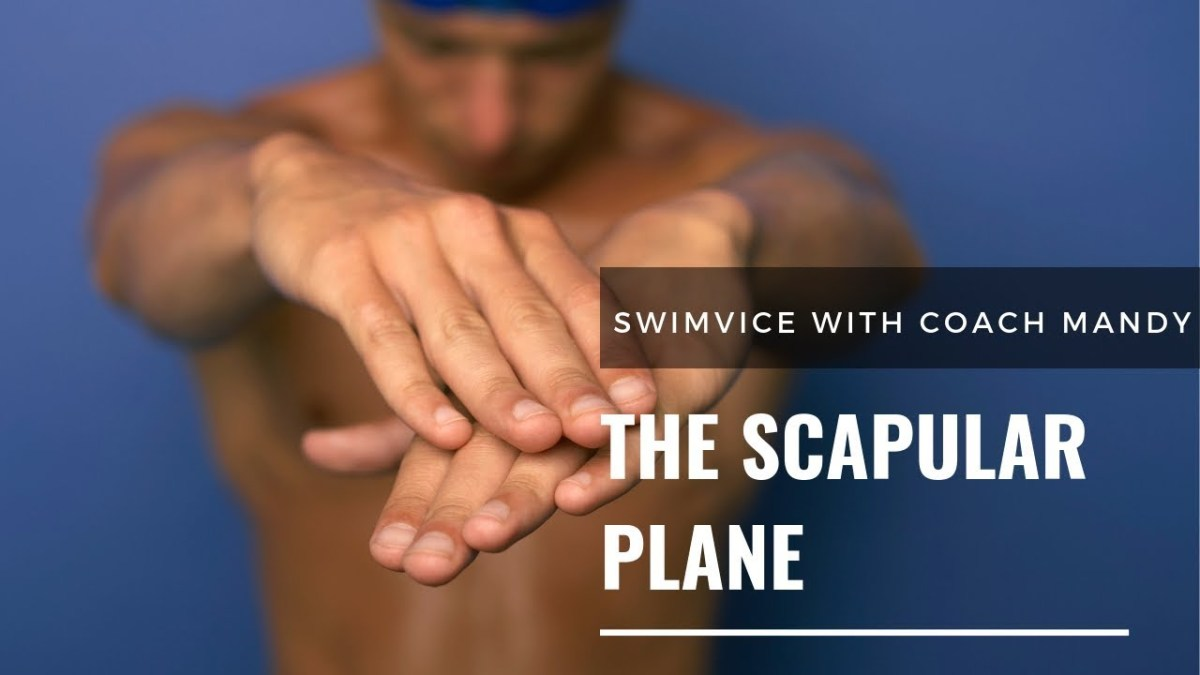 Swimming - Freestyle - The Scapular Plane and How to Move Your Shoulder Properly to Prevent Injury