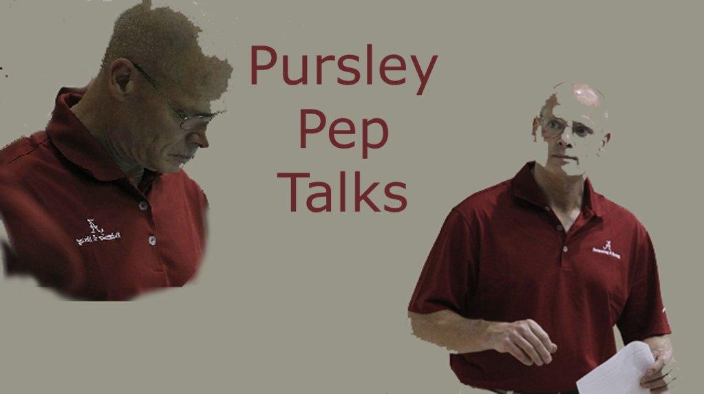 Pursley's Pep Talks