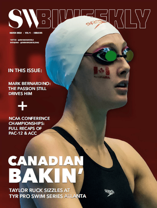 Swimming World Biweekly: Canadian Bakin' With Taylor Ruck - March 7, 2018 - Cover