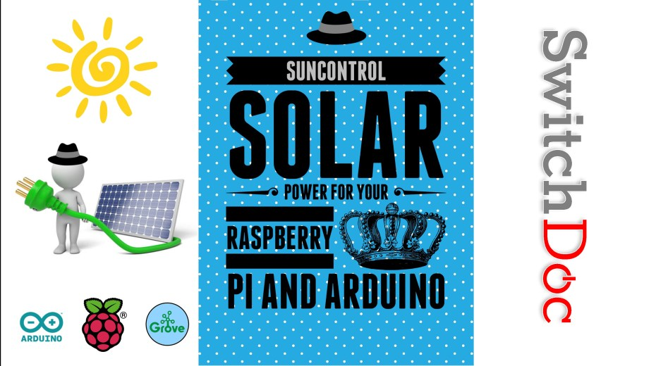 New Kickstarter Starting Tomorrow – SunControl – Solar Power for Raspberry Pi and Arduino Projects