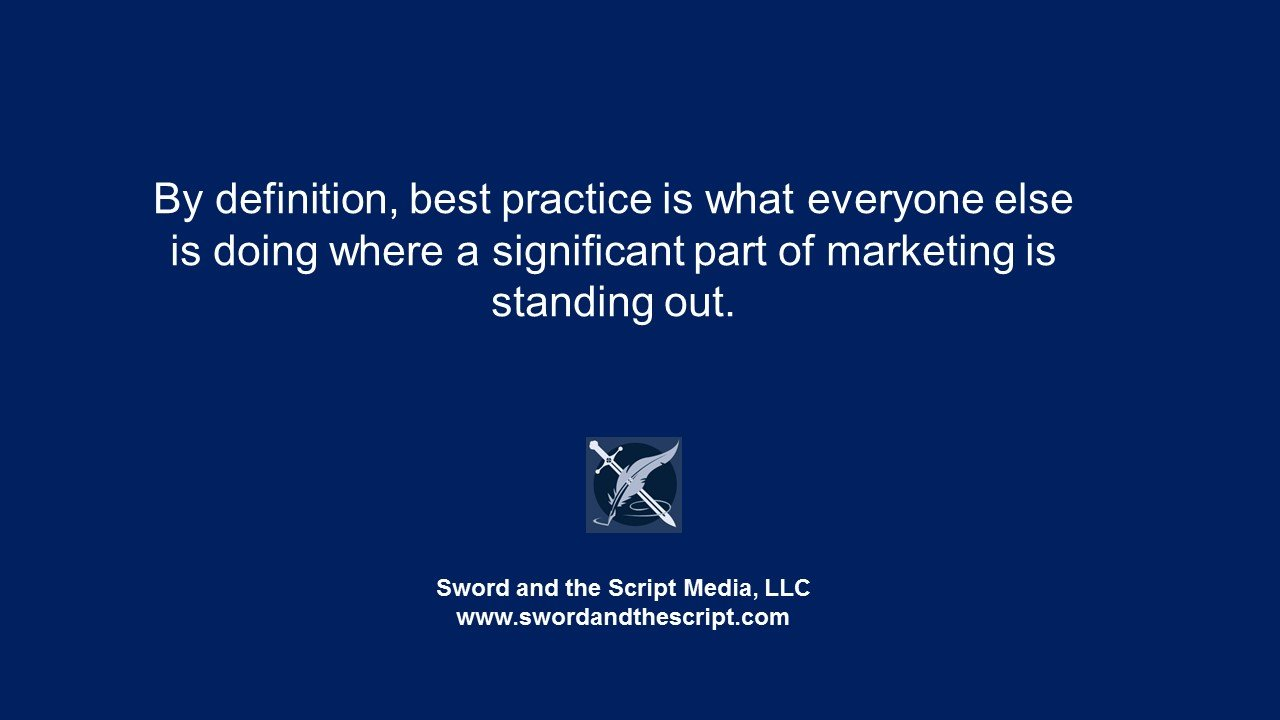 If there is a Best Practice in Marketing its Being Different