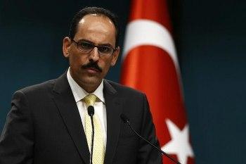 """المتحدث باسم الرئاسة التركية """"إبراهيم قالن"""