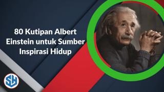 80 Kutipan Albert Einstein untuk Sumber Inspirasi Hidup