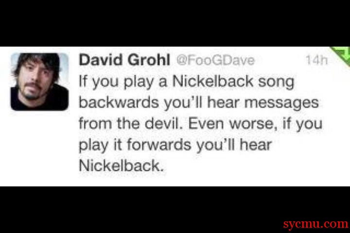 What happens if you play Nickelback bakwards