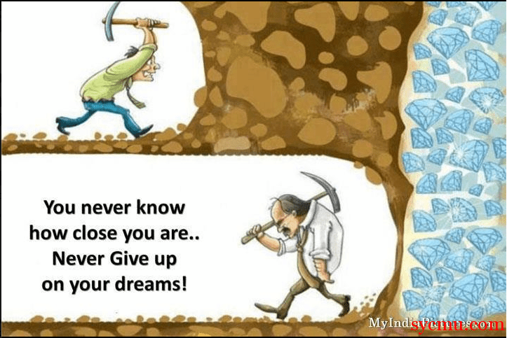 Never Give Up because you never know how close you may be