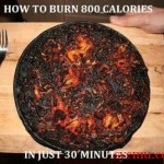 how to burn 800 calories in just half an hour