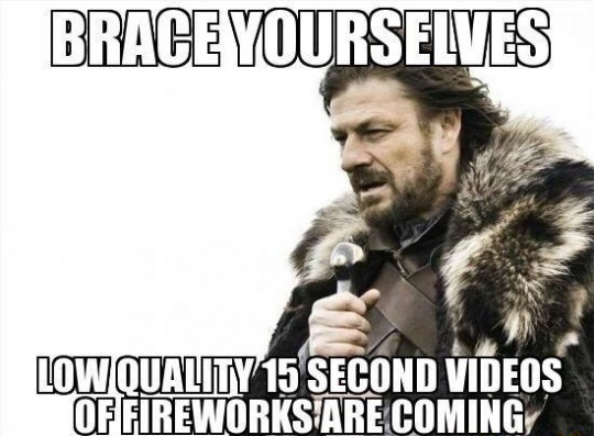4th of July Brace Yourselves