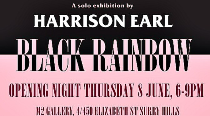 BLACK RAINBOW : A SOLO EXHIBITION BY HARRISON EARL @ M2 GALLERY