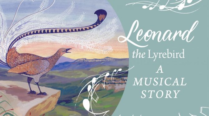 LEONARD THE LYREBIRD- A MUSICAL STORY AT SCENIC WORLD.  GIVEAWAY WITH RIDES!.