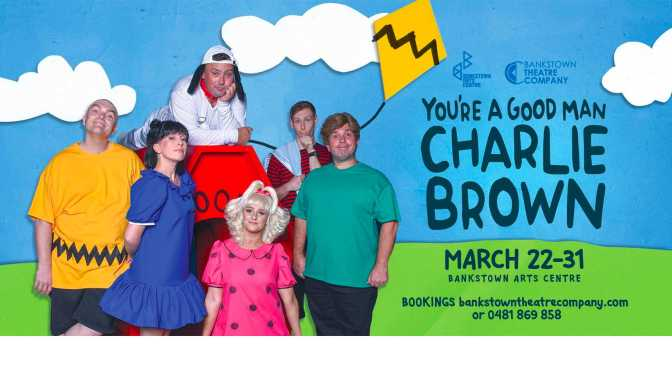 YOU'RE A GOOD MAN CHARLIE BROWN – the musical