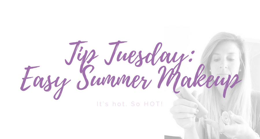 Tip Tuesday: Easy Summer Makeup