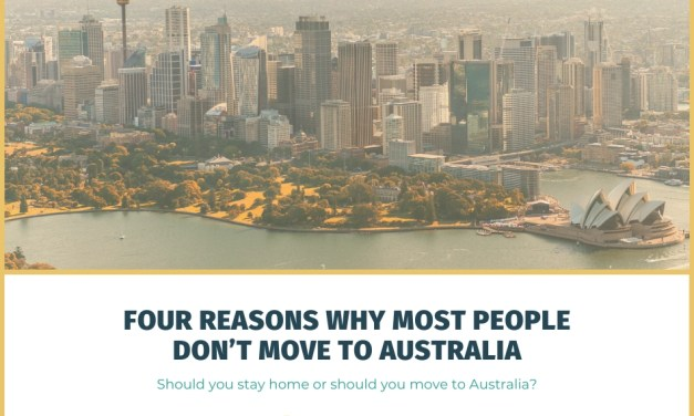 Four Reasons Why Most People Don't Move to Australia