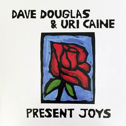 Dave Douglas & Uri Caine - Present Joys