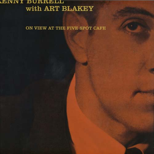 Kenny Burrell - At The Five Spot Cafe