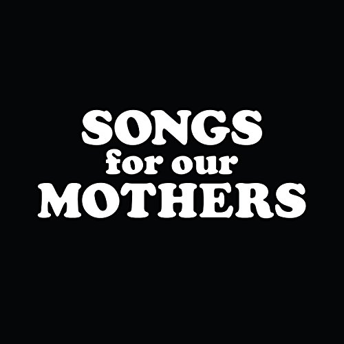 Songs-for-our-mothers