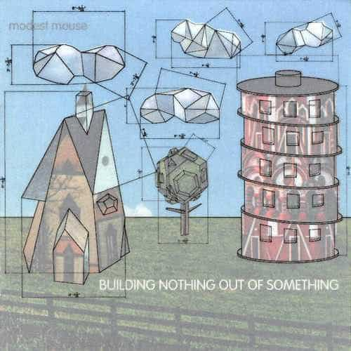 modest-mouse-building-nothing-out-of-something