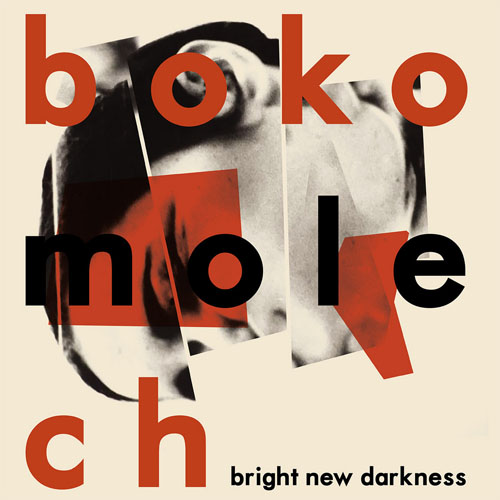 Bokomolech - Bright New Darkness