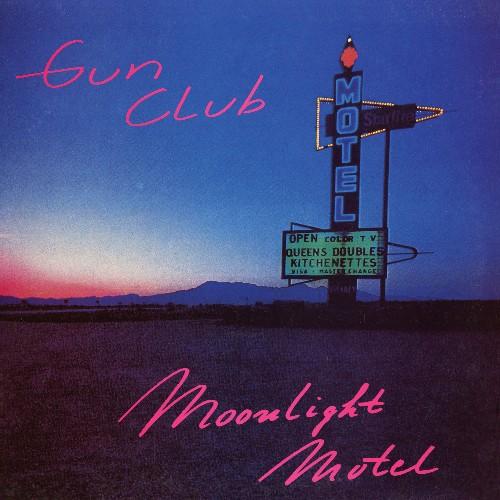 Gun Club - Moonlight Motel