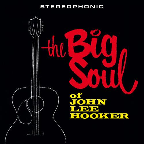 John Lee Hooker - The Big Soul