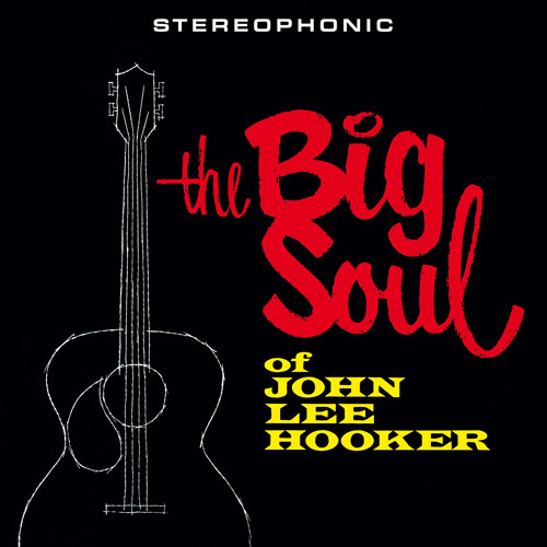 John Lee Hooker - The Big Soul