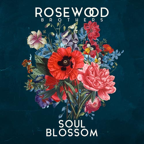 Rosewood Brothers - Soul Blossom