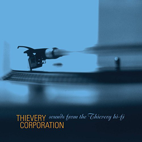 Thievery Corporation - Sounds From The Thievery Hi Fi