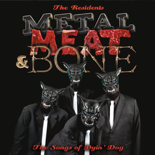 The Residents - Metal, Meat & Bones