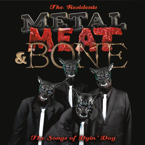 The Residents - Metal, Meat & Bones