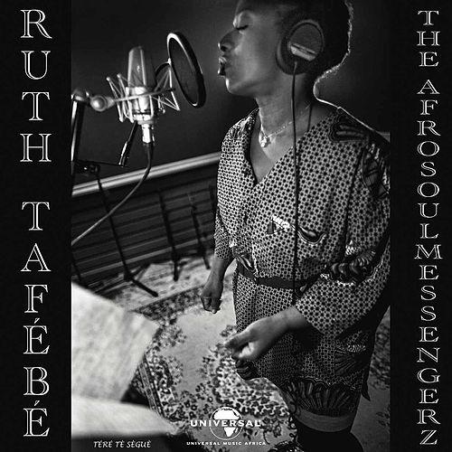 Ruth Tafébé & The Afro Soul Messengerz - Tèrè Tè Sèguè