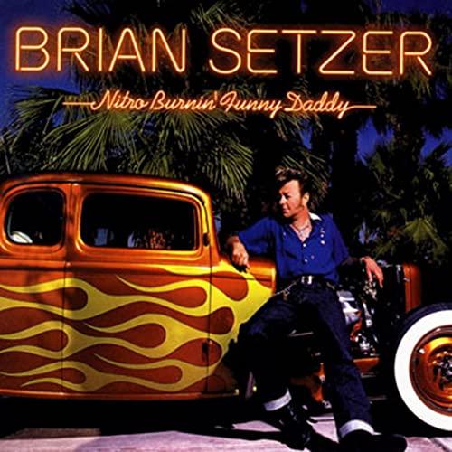 Brian Setzer - Nitro Burnin' Funny Daddy