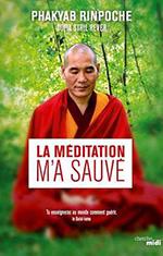 La méditation m'a sauvé par Phakyab Rinpoche et Sofia Stril-Rever