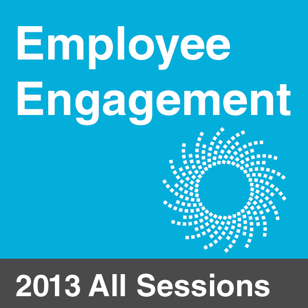 Employee Engagement 2013 - All Sessions