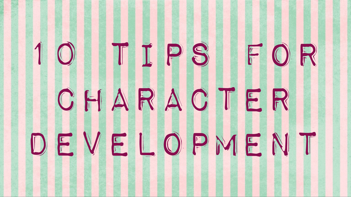 Breakout 1: Kelly Hunter – 10 tips for character development