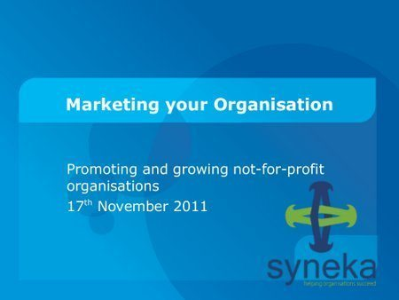 Marketing your Organisation - promoting and growing not-for-profit organisations