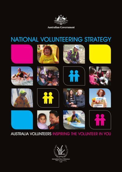 The 2011 National Volunteering Strategy was launched at the National Volunteering Conference on the Gold Coast