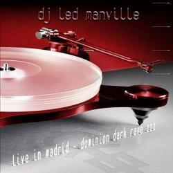 DJ Led Manville - Live In Madrid - Dominion Dark Rave III (2CD) (2010)