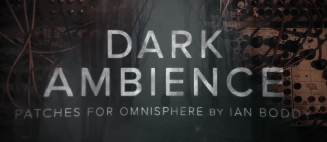 Ian Boddy Creates 'Dark Ambience' Patches For Omnisphere 2