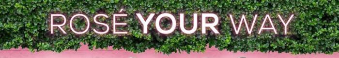 Rosé Your Way