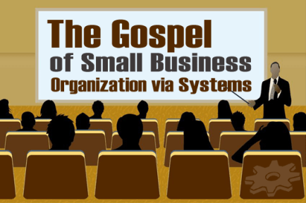 The Gospel of Small Business Organization
