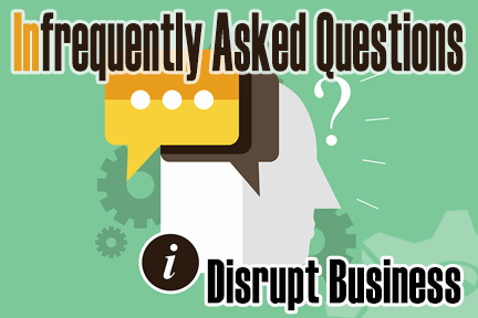 Infrequently Asked Questions